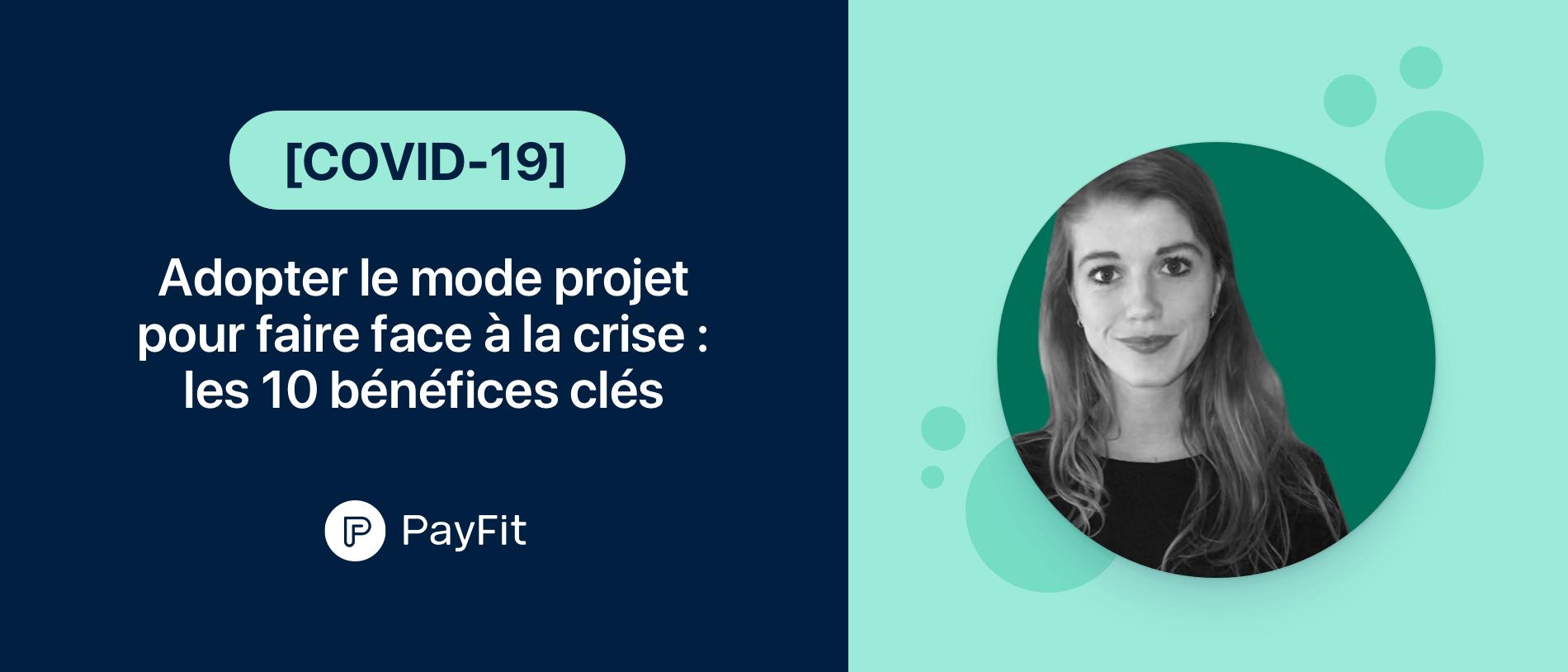 Adopter le mode projet pour faire face à la crise : les 10 bénéfices clés